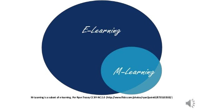 M-Learning is a subset of e-learning. Por Ryan Tracey CC BY-NC 2.0 (http://www.flickr.com/photos/ryan2point0/8735103502/)