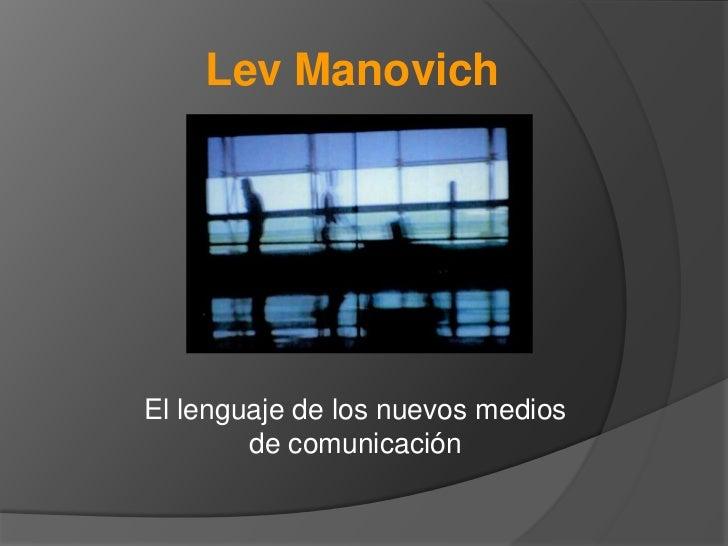 Lev ManovichEl lenguaje de los nuevos medios        de comunicación