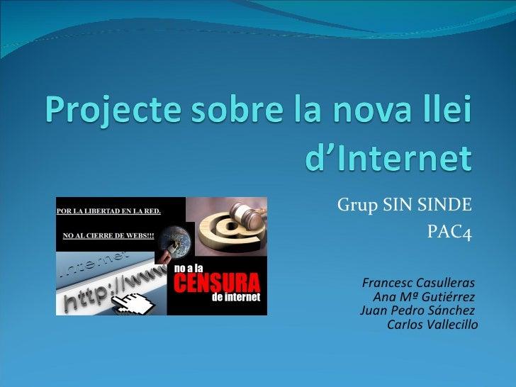 Grup  SIN SINDE PAC4 Francesc Casulleras  Ana Mª Gutiérrez  Juan Pedro Sánchez  Carlos Vallecillo