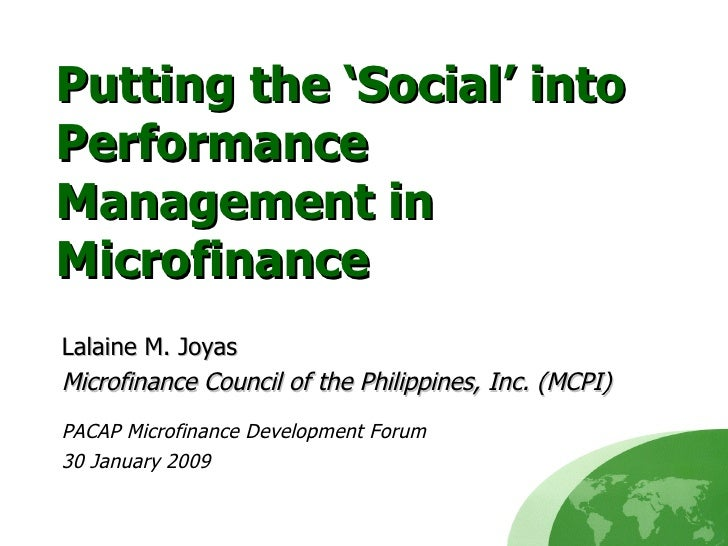 Putting the 'Social' into Performance Management in Microfinance Lalaine M. Joyas Microfinance Council of the Philippines,...