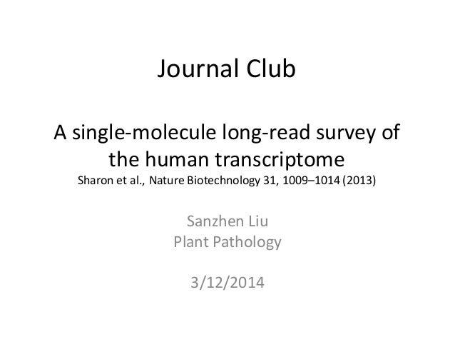 Journal Club A single-molecule long-read survey of the human transcriptome Sharon et al., Nature Biotechnology 31, 1009–10...