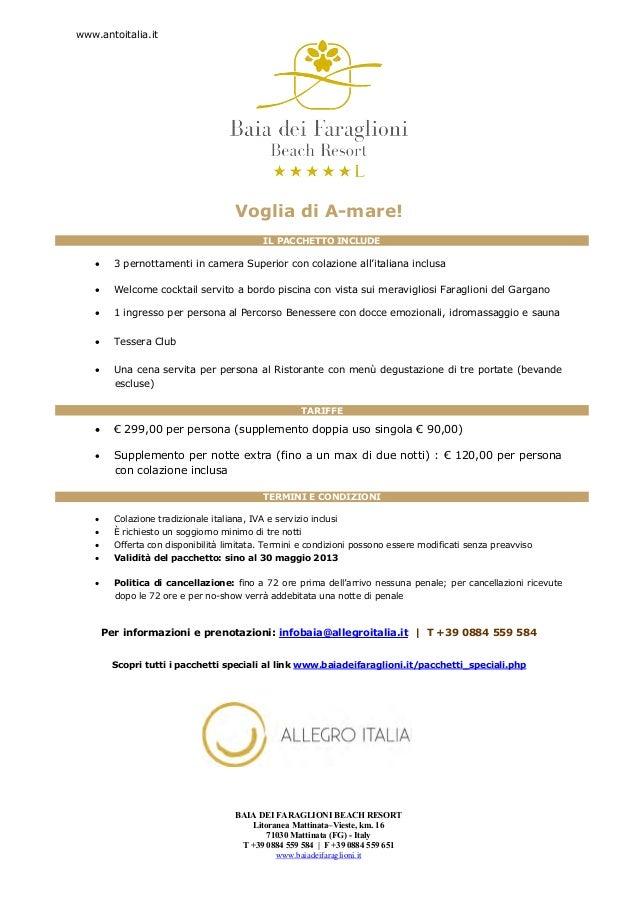 www.antoitalia.itBAIA DEI FARAGLIONI BEACH RESORTLitoranea Mattinata–Vieste, km. 1671030 Mattinata (FG) - ItalyT +39 0884 ...