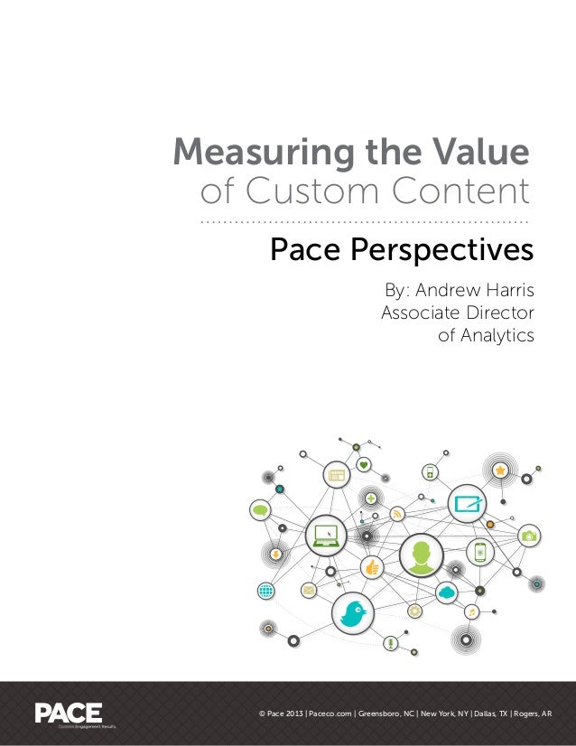 Measuring the Value of Custom Content      Pace Perspectives                                      By: Andrew Harris       ...