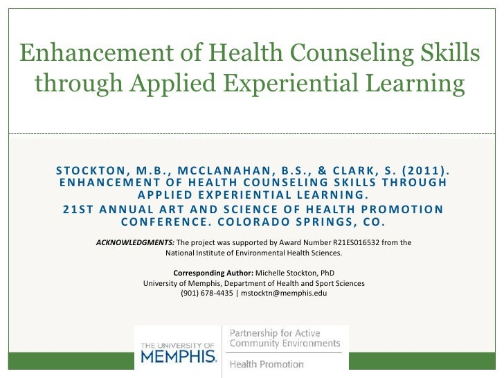 Enhancement of Health Counseling Skills through Applied Experiential Learning   STOCKTON, M.B., MCCLANAHAN, B.S., & CLARK,...