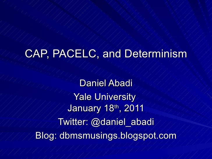 CAP, PACELC, and Determinism