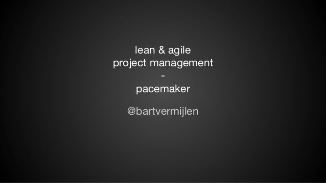 lean & agile project management pacemaker @bartvermijlen