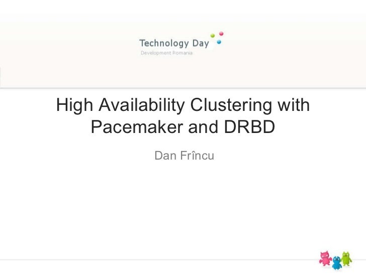 High Availability Clustering with Pacemaker and DRBD Dan Fr încu