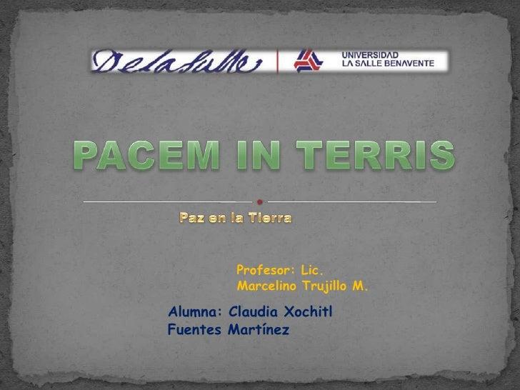 Profesor: Lic.          Marcelino Trujillo M.  Alumna: Claudia Xochitl Fuentes Martínez