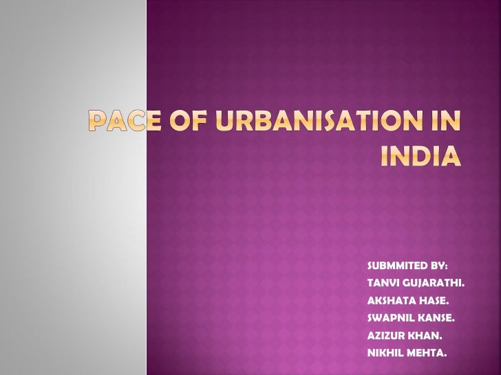 Pace of urbanisation in india