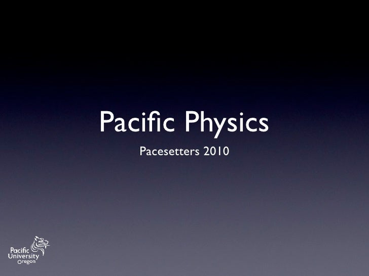 Pacific Physics    Pacesetters 2010