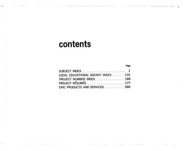 contents Page SUBJECT INDEX	 1 LOCAL EDUCATIONAL AGENCY INDEX	131 PROJECT NUMBER INDEX	169 PROJECT RESUMES	 177 ERIC PRODU...