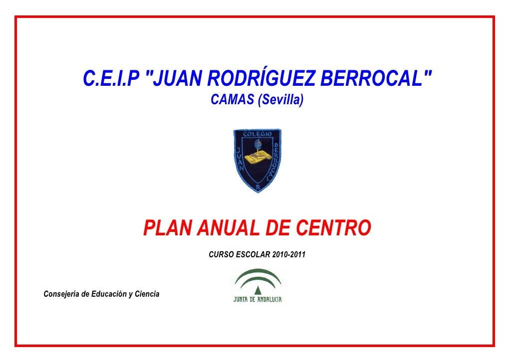"C.E.I.P ""JUAN RODRÍGUEZ BERROCAL""                                    CAMAS (Sevilla)                            PLAN ANUAL..."