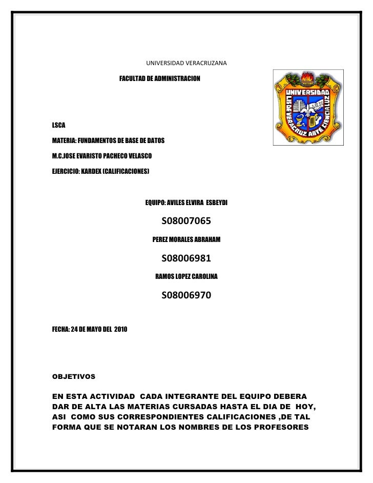 UNIVERSIDAD VERACRUZANA                         FACULTAD DE ADMINISTRACION     LSCA  MATERIA: FUNDAMENTOS DE BASE DE DATOS...