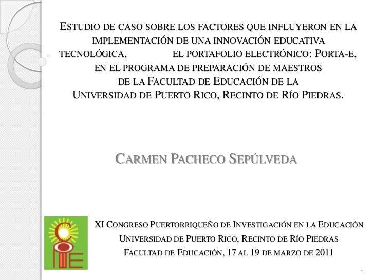 ESTUDIO DE CASO SOBRE LOS FACTORES QUE INFLUYERON EN LA     IMPLEMENTACIÓN DE UNA INNOVACIÓN EDUCATIVATECNOLÓGICA,        ...