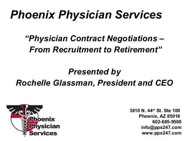 "Phoenix Physician Services ""Physician Contract Negotiations – From Recruitment to Retirement"" Presented by Rochelle Glassm..."