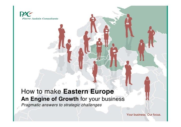 How to make Eastern Europe An Engine of Growth for your business Pragmatic answers to strategic challenges                ...
