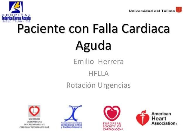 Paciente con Falla Cardiaca          Aguda          Emilio Herrera              HFLLA        Rotación Urgencias