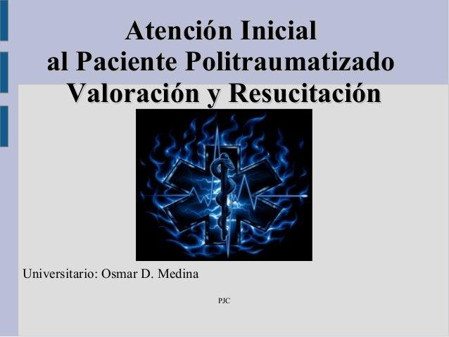 AAtteenncciióónn IInniicciiaall  aall PPaacciieennttee PPoolliittrraauummaattiizzaaddoo  VVaalloorraacciióónn yy RReessuuc...