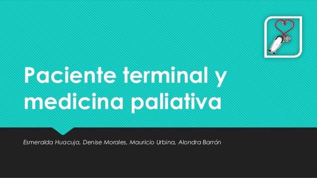 Paciente terminal y medicina paliativa