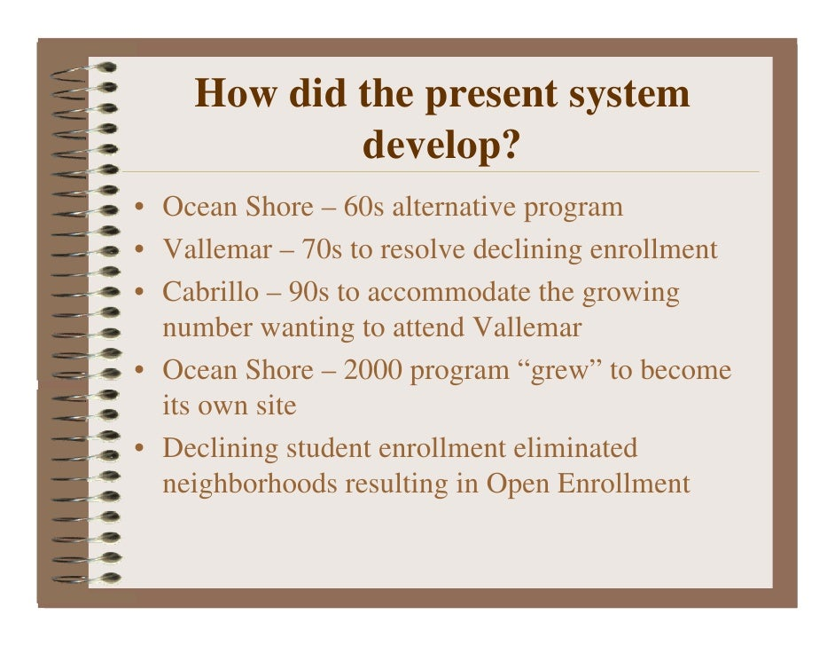 How did the present system             develop? • Ocean Shore – 60s alternative program • Vallemar – 70s to resolve declin...