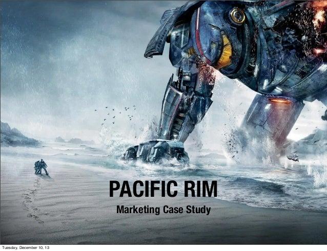 PACIFIC RIM Marketing Case Study  Tuesday, December 10, 13