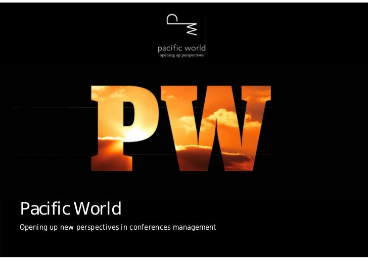 Pacific WorldOpening up new perspectives in conferences management