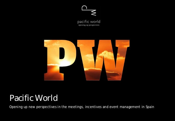 Pacific WorldOpening up new perspectives in the meetings, incentives and events management in Spain