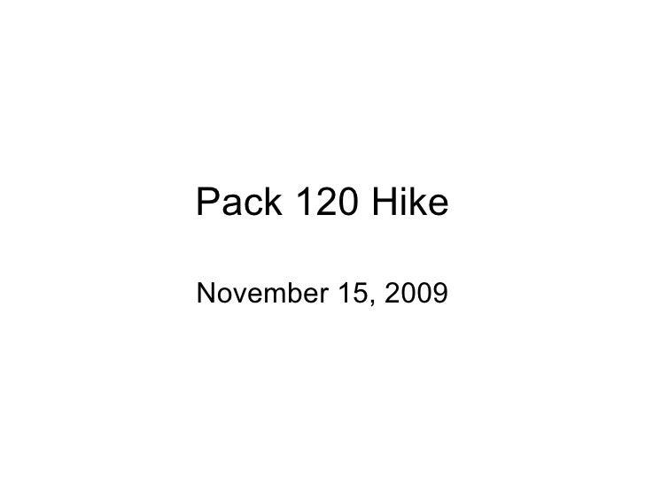 Pack 120 Hike November 15, 2009