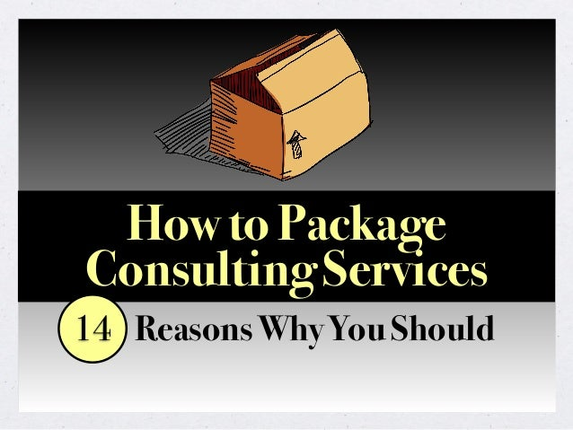 How to Package Consulting Services Reasons Why You Should14