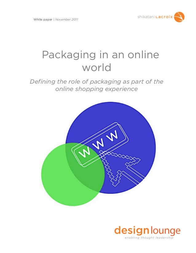 Packaging in an onlineworldDefining the role of packaging as part of theonline shopping experienceWhite paper   November 2...