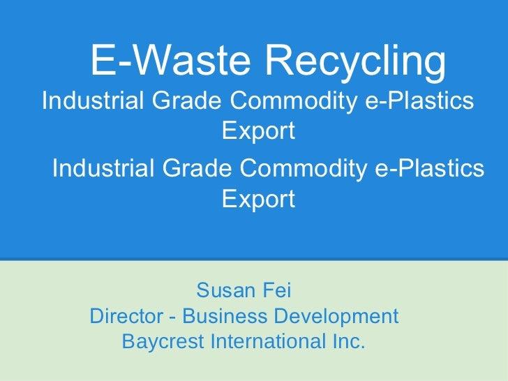 E-Waste RecyclingIndustrial Grade Commodity e-Plastics                Export Industrial Grade Commodity e-Plastics        ...