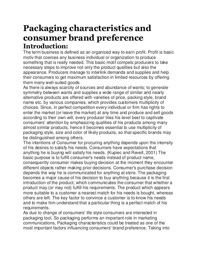 Packaging characteristics andconsumer brand preferenceIntroduction:The term business is defined as an organized way to ear...
