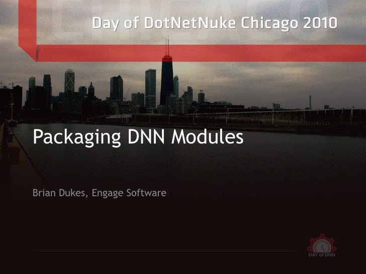 <ul>Packaging DNN Modules </ul><ul>Brian Dukes, Engage Software </ul>
