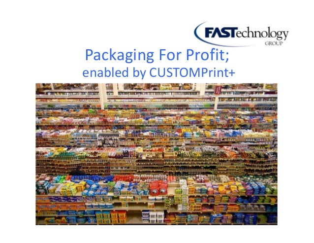 Packaging For Profit; enabled by CUSTOMPrint+