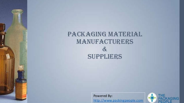 Packaging Material  Manufacturers        &    Suppliers      Powered By:      http://www.packingpeople.com