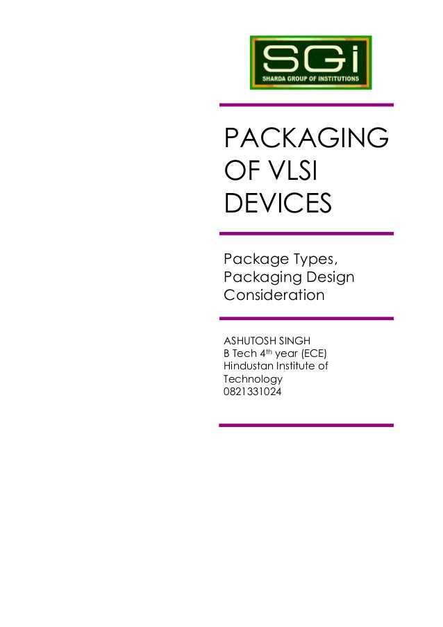 Packaging of vlsi devices