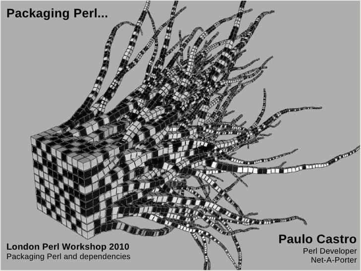 Packaging perl (LPW2010)