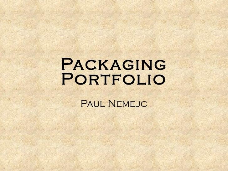 Packaging Portfolio Paul Nemejc
