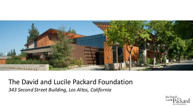 The David and Lucile Packard Foundation 343 Second Street Building, Los Altos, California