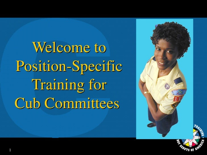 Welcome to    Position-Specific      Training for    Cub Committees1