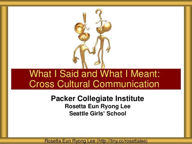 Packer Collegiate Institute Rosetta Eun Ryong Lee Seattle Girls' School What I Said and What I Meant: Cross Cultural Commu...