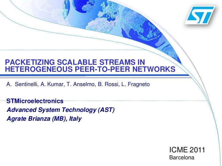 Packetizing scalable streams in heterogeneous peer-to-peer networks<br />Sentinelli, A. Kumar, T. Anselmo, B. Rossi, L. Fr...