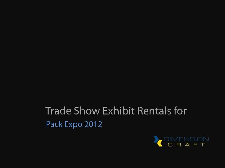Trade Show Exhibit Rentals for the 2012 Pack Expo Show