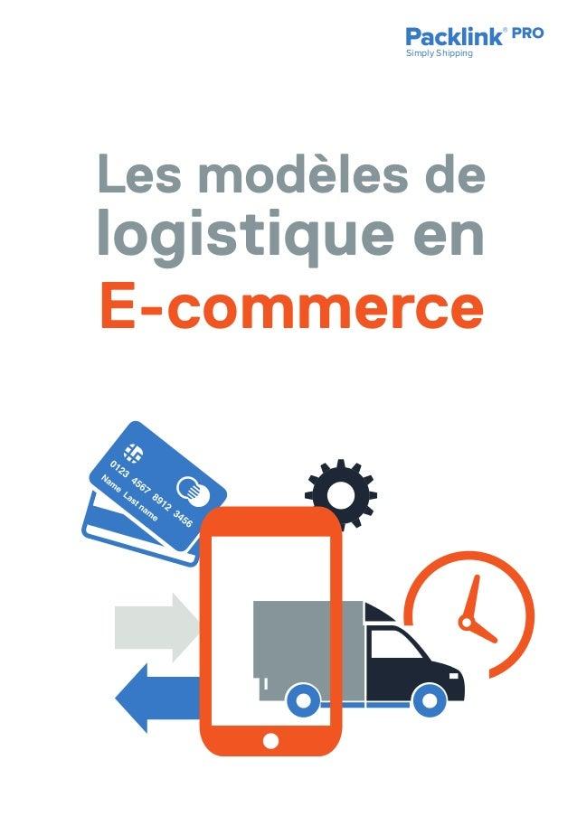 Simply Shipping Les modèles de logistique en E-commerce
