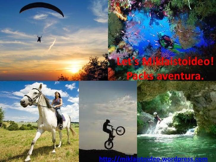 Let's Miklaistoideo!       Packs aventura.http://miklaistoideo.wordpress.com