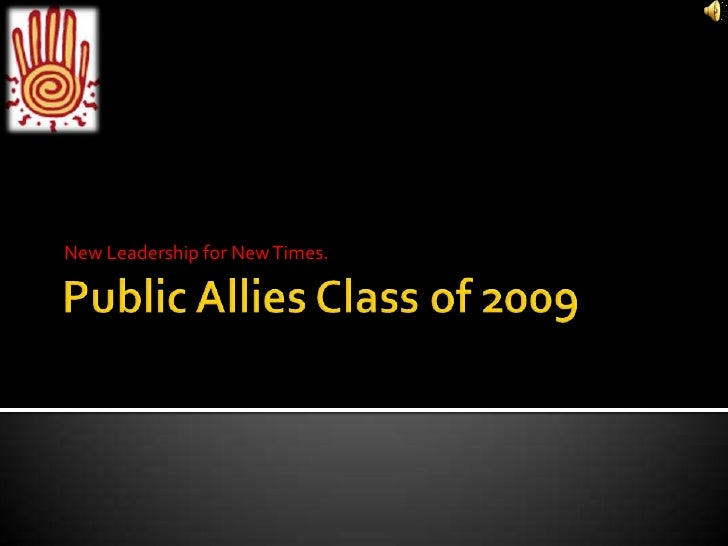 Public Allies Class of 2009<br />New Leadership for New Times.<br />