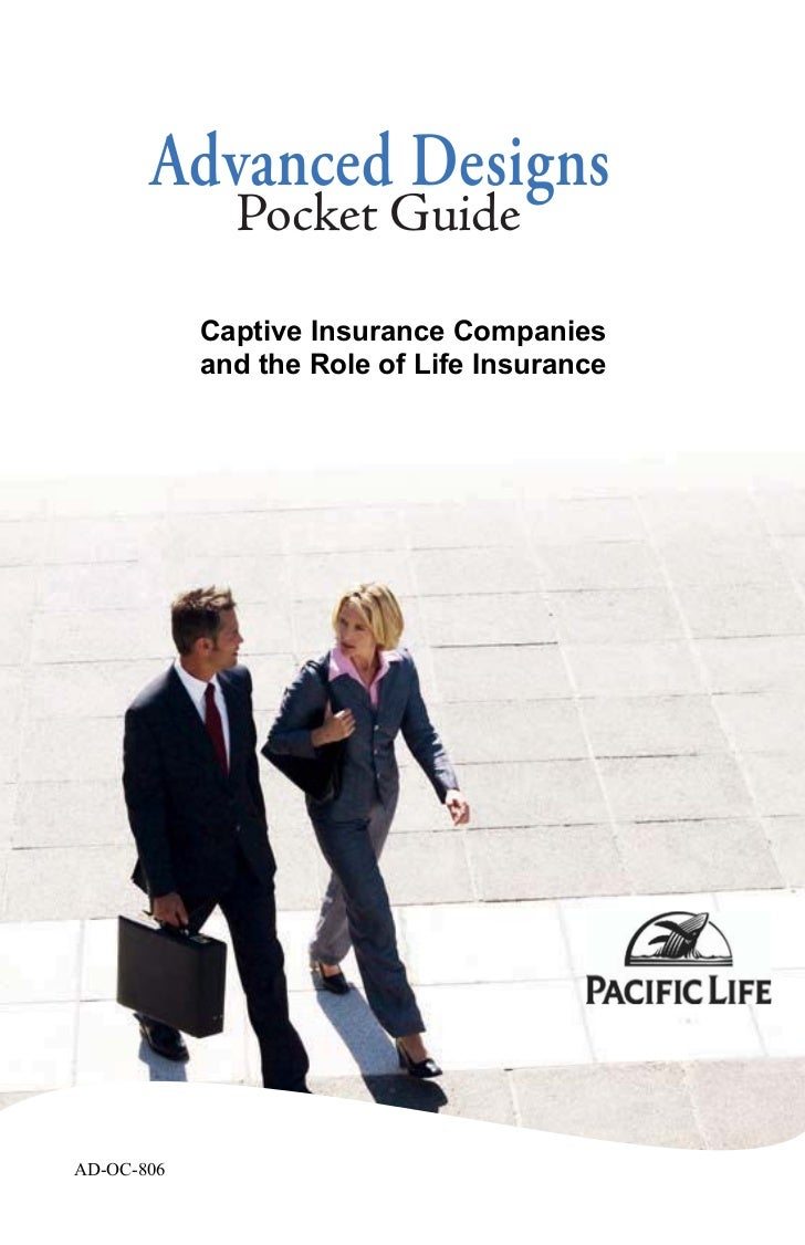 Advanced Designs              Pocket Guide            Captive Insurance Companies            and the Role of Life Insuranc...