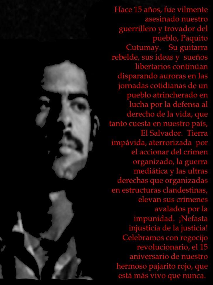 Hace 15 años, fue vilmente              asesinado nuestro    guerrillero y trovador del                 pueblo, Paquito   ...