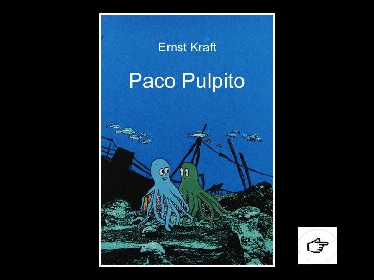 Ernst Kraft Paco Pulpito