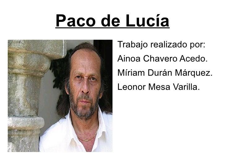 Paco de Lucía <ul><li>Trabajo realizado por: